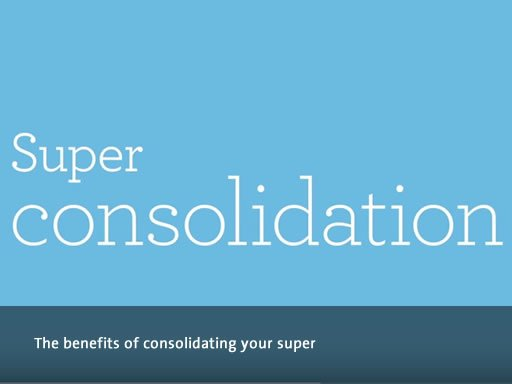 Consolidating super funds australia